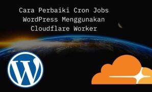 Cara Perbaiki Cron Jobs WordPress Menggunakan Cloudflare Worker