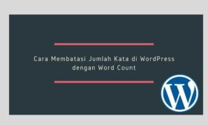 Cara Membatasi Jumlah Kata di WordPress dengan Word Count
