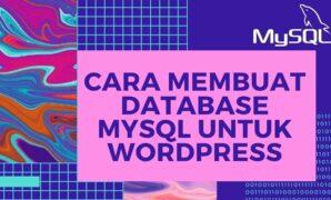 Cara Membuat Database MySQL untuk WordPress
