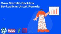 Cara Memilih Backlink Berkualitas Untuk Pemula