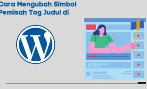 Cara Mengubah Simbol Pemisah Tag Judul di WordPress