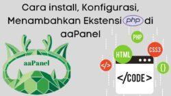 Cara install Konfigurasi Menambahkan Ekstensi PHP di aaPanel