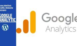 Cara Melihat Traffic Website Dengan Google Analytic di Wordpress 1