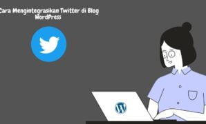 Cara Mengintegrasikan Twitter di Blog WordPress 1