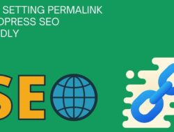 Cara Setting Permalink WordPress Seo Friendly